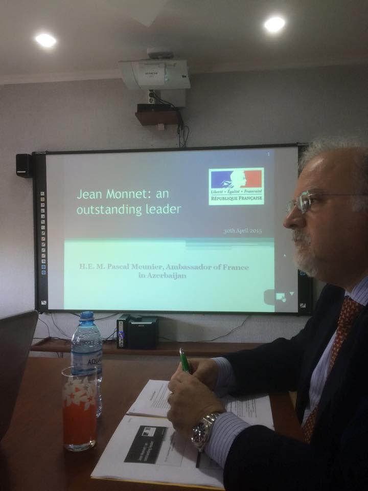 "30 April 2015 "" Seminar "" Jean Monnet: Role and Influence in European Integration "" ,in Baku , Azerbaijan . At Khazar University."
